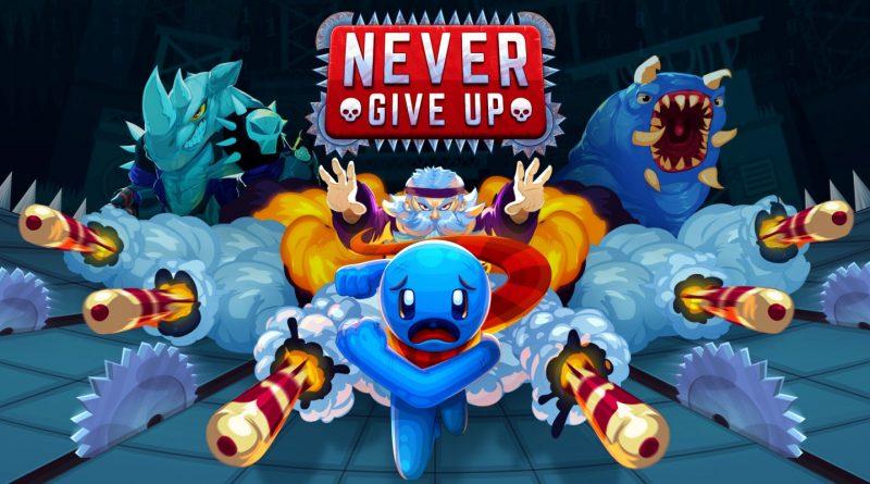 Never Give Up, Quando il gioco si fa duro, i duri non smettono! Recensione.