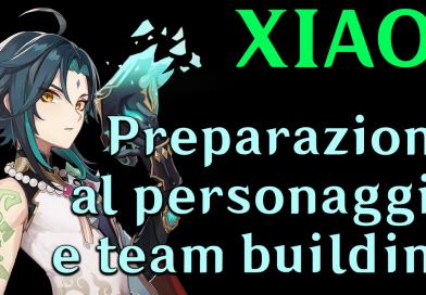 XIAO – Preparazione al personaggio e costruzione del team!