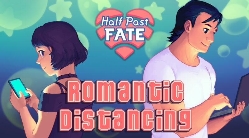 Half Past Fate: Romantic Distancing è disponibile da ora!