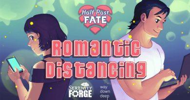 Half Past Fate: Romantic Distancing Annunciato!