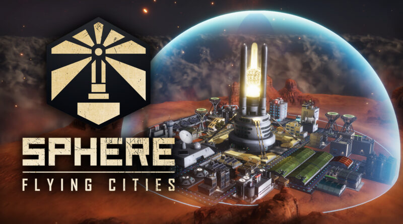 Sci-Fi City-Builder Sphere - Flying Cities arriverà su Steam il prossimo mese