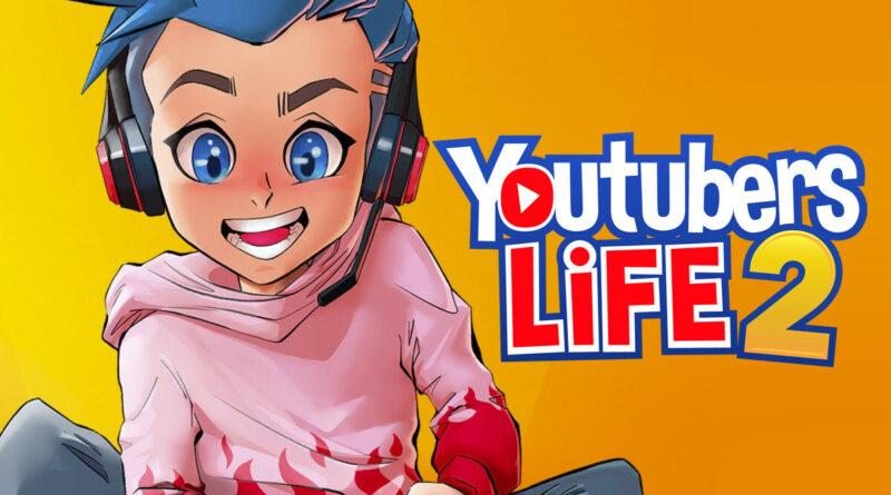 Youtubers Life 2: il nuovo trailer mostra dei YouTuber in gioco per la prima volta