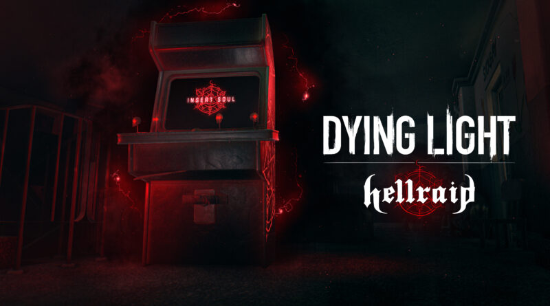 DLC Dying Light: Hellraid si espande per Magia